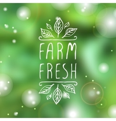 Farm fresh - product label on blurred background vector