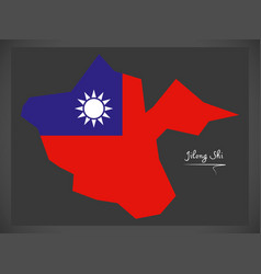 Jilong shi taiwan map with taiwanese national flag vector