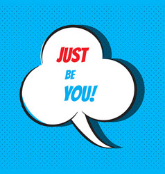 Just be you motivational and inspirational quote vector
