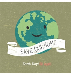 Vintage Earth Day Poster Cartoon Earth Text on wh vector image