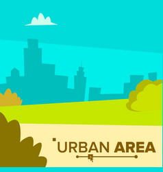 urban area modern city town landscape with vector image