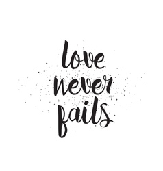 Love never fails inscription greeting card with vector