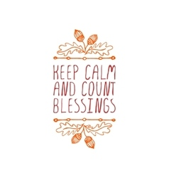 Keep calm and count blessings - typographic vector