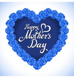 Mother day heart made of blue roses bouquet of vector