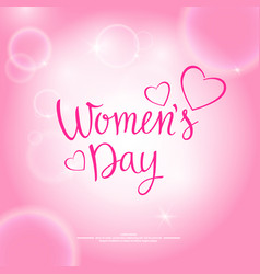 Modern hand drawn lettering women s day vector