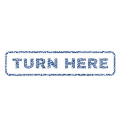 Turn here textile stamp vector