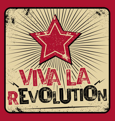 viva la revolution poster vector image