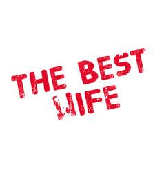The best wife rubber stamp vector