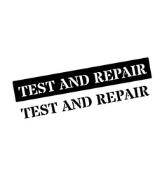 Test and repair black rubber stamp on white vector