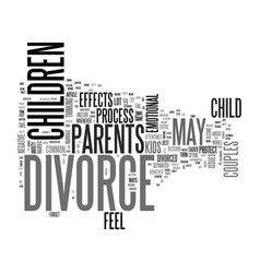 what your kids feel about divorce text word cloud vector image