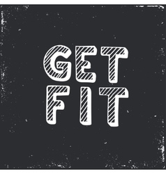 Get fit hand drawn typography poster vector