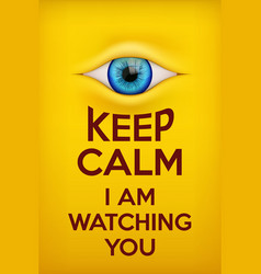 Poster keep calm i am watching you vector