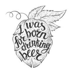 Lettering i was born for drinking beer in a hop vector