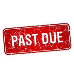 Past due red square grunge textured isolated stamp vector