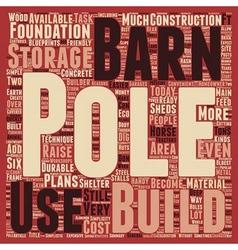 Pole barns eco friendly and simplistic text vector