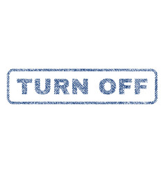 Turn off textile stamp vector
