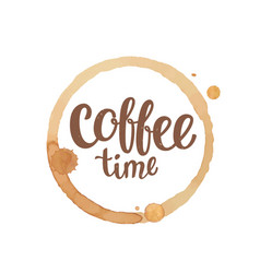 Coffee cup stain and drops coffee time lettering vector