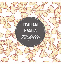 Hand drawn background with pasta farfalle vector