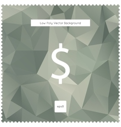 Abstract dollar polygonal background vector image vector image