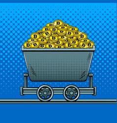 Bitcoin money in miner trolley pop art vector
