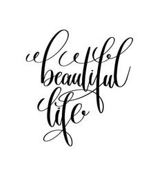 Beautiful life black and white handwritten vector