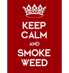 Keep calm and smoke weed poster vector
