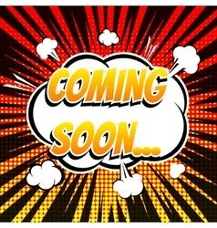 Coming soon comic book bubble text retro style vector