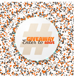 Button giveaway social media promotion vector