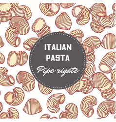 Hand drawn background with pasta pipe rigate vector