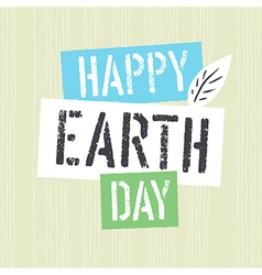 Happy Earth Day Grunge lettering with Leaf vector image