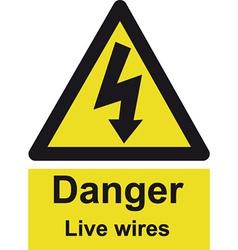 Danger Live Wires Safety Sign vector image vector image