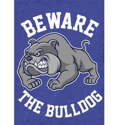 Beware the bulldog poster vector