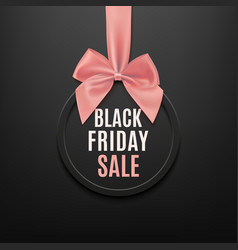 Black friday round banner with pink ribbon and bow vector