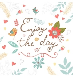 Beautiful enjoy the day concept floral card vector