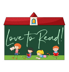 Kids reading with phrase love to read vector