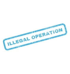 Illegal operation rubber stamp vector