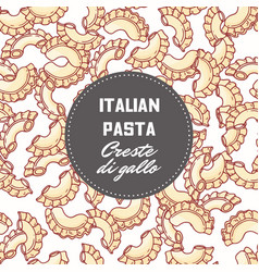 Hand drawn background with pasta creste di gallo vector