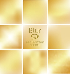 set of 9 blurred of gold background vector image vector image