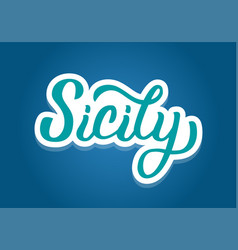 Sicily hand lettering vector