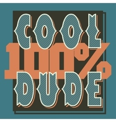 Cool Dude t-shirt graphics vector image
