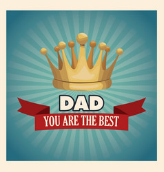 You are the best dad greeting card with gold crown vector