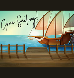 Ship at pier with phrase gone sailing vector