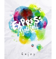 Watercolor poster express yourself vector image