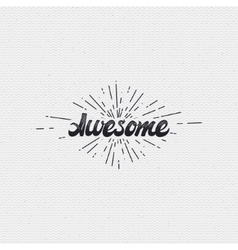 Awesome handwritten inscription hand drawn vector