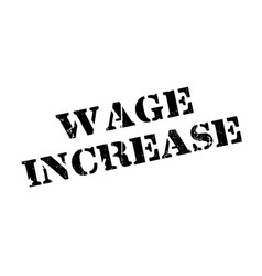 Wage increase rubber stamp vector