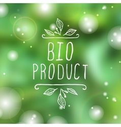 Bio product - label on blurred background vector image vector image