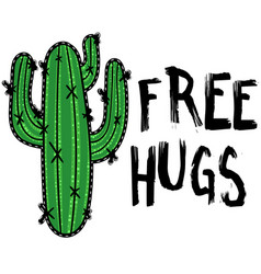 Cactus with message free hugs modern vector