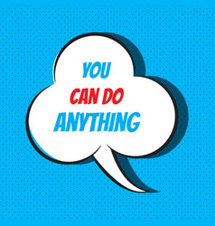 you can do anything motivational and vector image