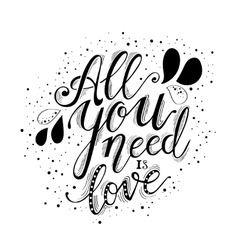 All you need is love hand lettering and decoration vector