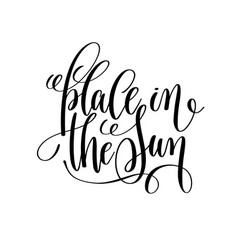 Place in the sun black and white ink lettering vector